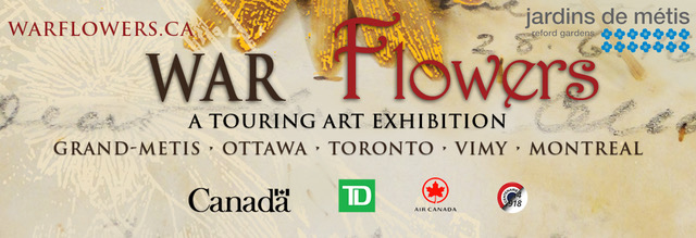 24 January - 25 March 2018, Toronto, ON - WAR Flowers – A Touring Art Exhibition - Campbell House Museum
